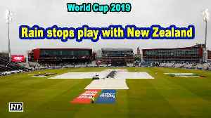 World Cup 2019 | Rain stops play with New Zealand on 211/5 in 46.1 overs [Video]