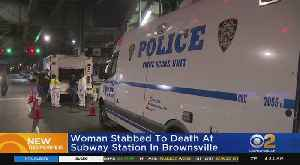 Woman Stabbed To Death At Subway Station In Brownsville [Video]