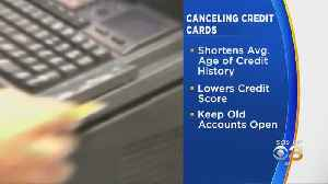 Experts Say Canceling Credit Cards Could Hurt Your Credit [Video]