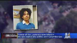 Family Of Lawrence Teen Killed In Gas Explosions Settles With Columbia Gas [Video]