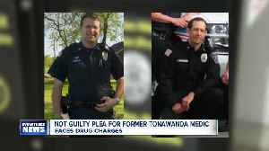Former Tonawanda medic pleas not guilty to drug charges [Video]