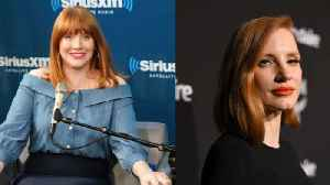 Bryce Dallas Howard's father thought Jessica Chastain was his daughter! [Video]