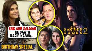 Elnaaz Norouzi On Working With SRK, Salman, Saif Ali Khan, Nawazuddin | Sacred GAMES 2 [Video]