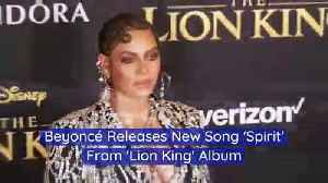 Beyoncé Releases New Song 'Spirit' From 'Lion King' Album [Video]
