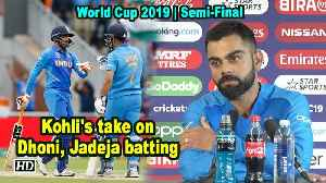 World Cup 2019 |  Captain Kohli's take on Dhoni, Jadeja batting [Video]