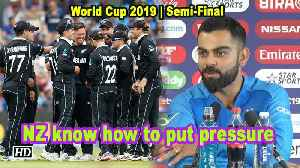 World Cup 2019 | NZ know how to put pressure: Virat Kohli [Video]