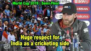World Cup 2019 | Huge respect for India as a cricketing side: Williamson [Video]