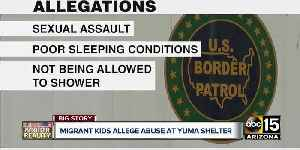 Migrant kids allege abuse at Yuma shelter [Video]