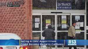 Selling A DMV Appointment Closer To Becoming Illegal In California [Video]