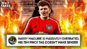 News video: Is Harry Maguire The Most OVERRATED Player In The Premier League? | #HotTakes