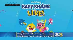 Baby Shark Live! Coming To Philadelphia And Reading In November [Video]