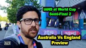 IANS at World Cup | Semi-Final 2 | Australia Vs England | Preview [Video]