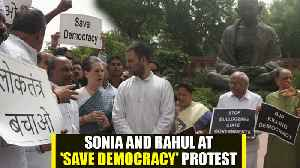 SONIA AND RAHUL JOIN PROTEST AGAINST BJP IN PARLIAMENT [Video]