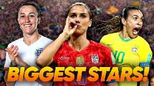10 Biggest Stars Of The Women's World Cup! [Video]