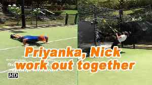 Priyanka Chopra, Nick Jonas work out together [Video]