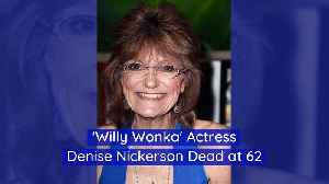 'Willy Wonka' Actress Denise Nickerson Dead at 62 [Video]