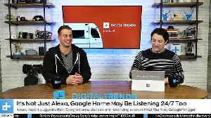 Digital Trends Live - 7.11.19 - Google May Be Listening 24/7 + Official Note 10 Images Leaked [Video]