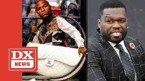 50 Cent Disses Floyd Mayweather For Flaunting World's Largest Chanel Bag [Video]