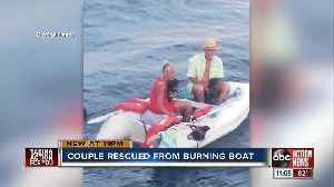 Manatee Co. couple stranded on raft after boat catches on fire [Video]
