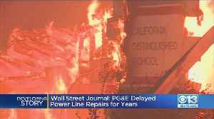Wall Street Journal; PG&E Delayed Power Line Repairs For Years [Video]
