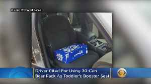 Driver Cited For Using 30-Can Beer Pack As Toddler's Booster Seat [Video]