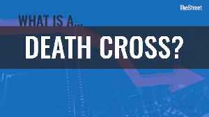 60 Seconds: What is a Death Cross? [Video]