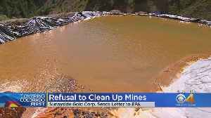 Mining Company Refuses To Clean Up Gold King Mine [Video]