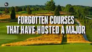 Forgotten Courses That Have Hosted a Major [Video]