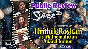 Public Review | Super 30 | Hrithik Roshan as Mathematician Anand Kumar [Video]
