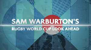 News video: Sam Warburton's Rugby World Cup 2019 Preview