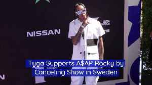 Tyga Supports A$AP Rocky by Canceling Show in Sweden [Video]