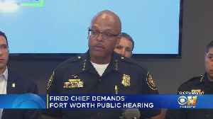 Lawyer For Former Fort Worth Police Chief Demands Public Hearing [Video]