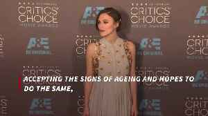 Keira Knightley wants to embrace signs of ageing [Video]