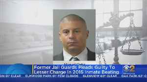 Former Jail Guard Pleads Guilty To Beating Inmate [Video]