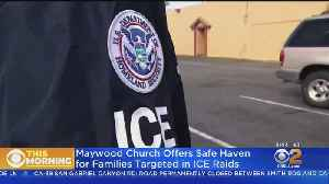 Maywood Church Offers Sanctuary To Immigrants Targeted By ICE Raids [Video]