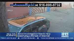 Police Searching For Person Of Interest In Sacramento Arson On Fourth Of July [Video]