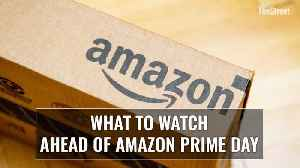 News video: What to Keep an Eye on In Amazon's Stock Ahead of Prime Day