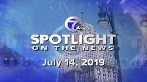 Spotlifgt for 7-14-2019 [Video]