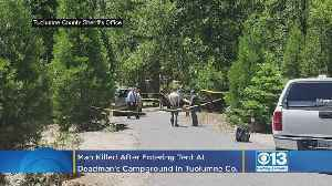 Man Who Entered Campers' Tent At Deadman's Campground In Tuolumne Co. Shot Dead [Video]