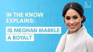 Is Meghan Markle really a royal? [Video]
