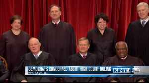 Democrats concerned about high court ruling [Video]