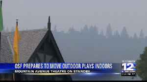 OSF prepares for wildfire smoke by using Ashland High School's Mountain Avenue Theatre [Video]