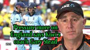 World Cup 2019 | Pressure more on England says Kiwi's coach Gary Stead [Video]
