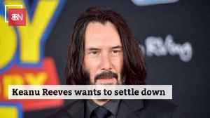 Keanu Reeves Is Thinking About Having A Family [Video]