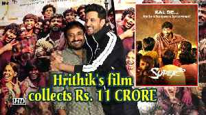 Hrithik's 'Super 30' collects Rs. 11 CRORE at Box Office [Video]