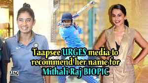 Taapsee URGES media to recommend her name for Mithali Raj BIOPIC [Video]