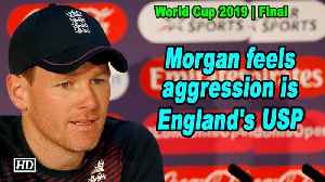 World Cup 2019 | Morgan feels aggression is England's USP [Video]