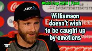 World Cup 2019 | Williamson doesn't wish to be caught up by emotions [Video]