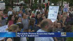Hundreds Protest Expected ICE Raids In Baltimore [Video]