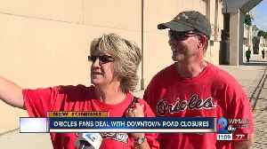 Orioles fans deal with Downtown road closures [Video]
